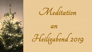 Meditation an Heiligabend 2019
